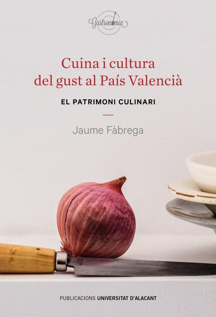 Cuina i cultura del gust al País Valencià. El patrimoni culinari